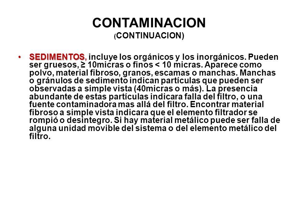 CONTAMINACION ( CONTINUACION) SEDIMENTOSSEDIMENTOS, incluye los orgánicos y los inorgánicos. Pueden ser gruesos, 10micras o finos < 10 micras. Aparece