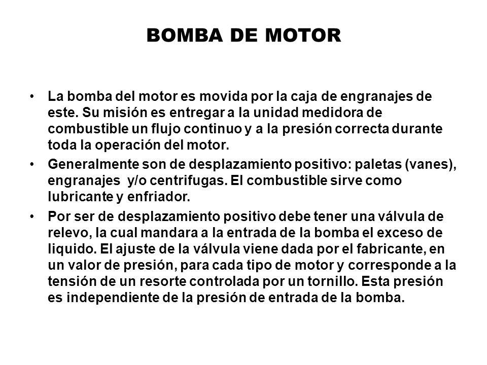 BOMBA DE MOTOR La bomba del motor es movida por la caja de engranajes de este. Su misión es entregar a la unidad medidora de combustible un flujo cont