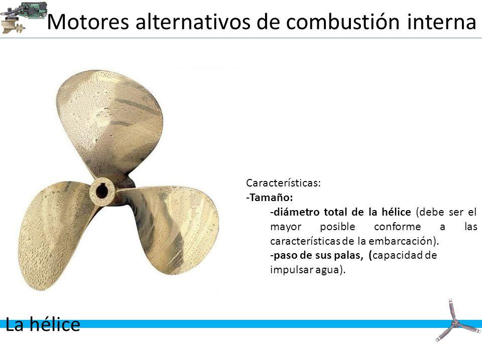 Motores alternativos de combustión interna La hélice Características: -Tamaño: -diámetro total de la hélice (debe ser el mayor posible conforme a las