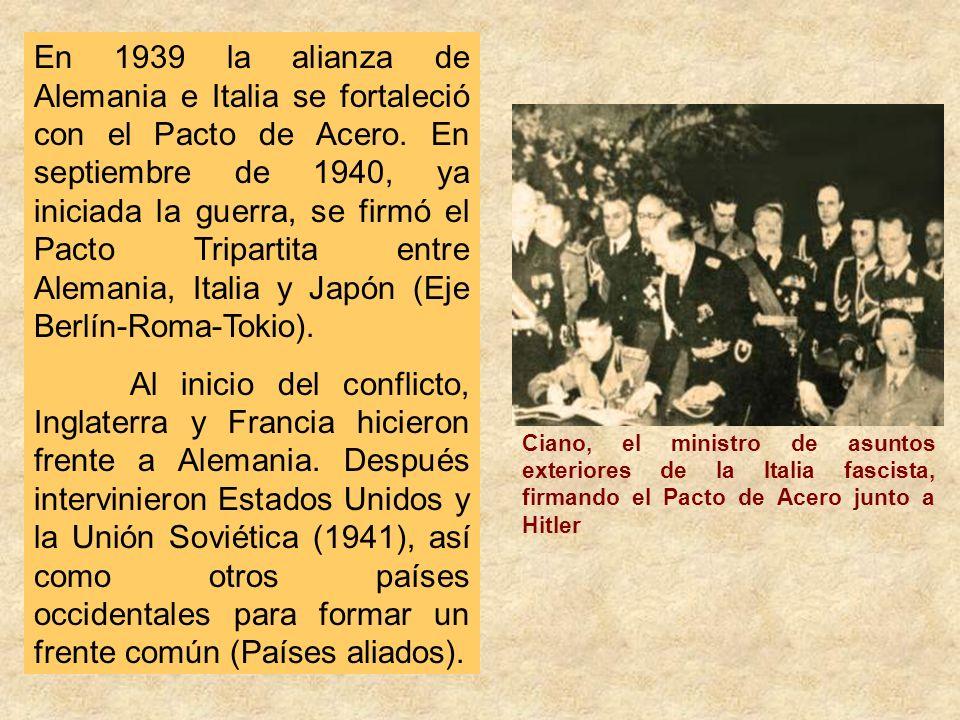 En 1939 la alianza de Alemania e Italia se fortaleció con el Pacto de Acero. En septiembre de 1940, ya iniciada la guerra, se firmó el Pacto Tripartit