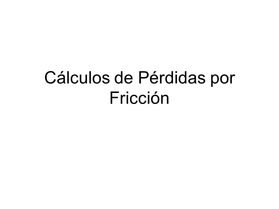 Cálculos de Pérdidas por Fricción