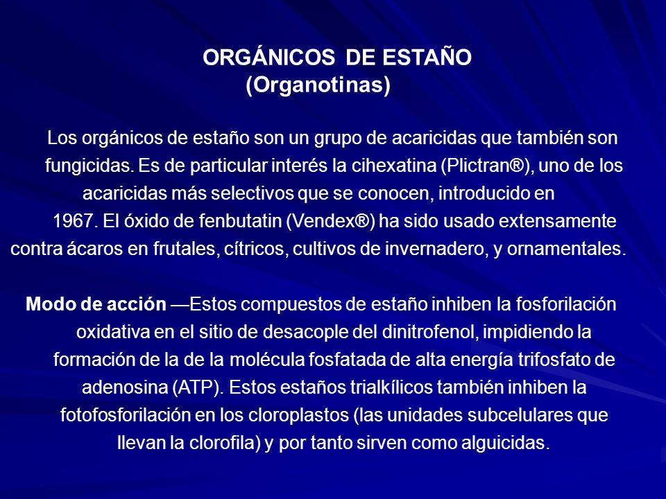 ORGÁNICOS DE ESTAÑO (Organotinas) Los orgánicos de estaño son un grupo de acaricidas que también son fungicidas. Es de particular interés la cihexatin