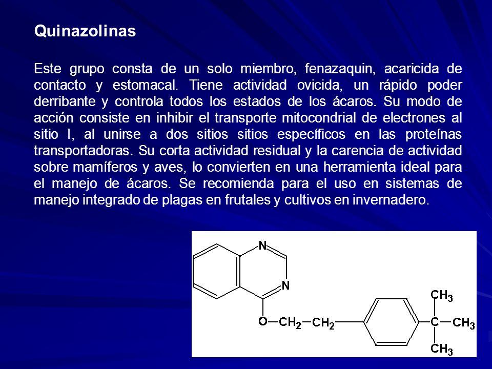 Quinazolinas Este grupo consta de un solo miembro, fenazaquin, acaricida de contacto y estomacal. Tiene actividad ovicida, un rápido poder derribante