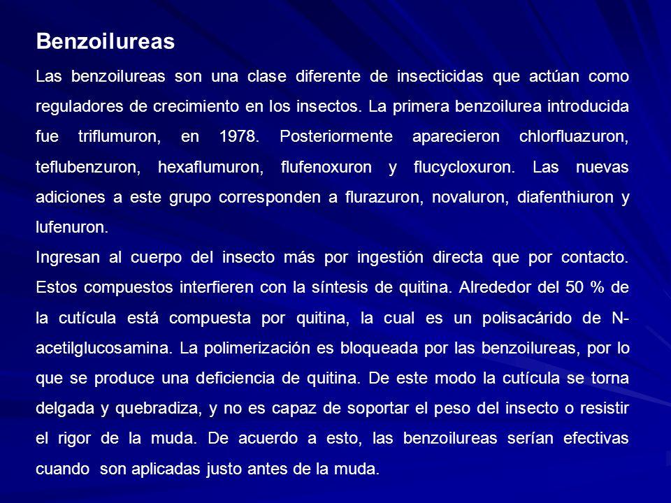 Benzoilureas Las benzoilureas son una clase diferente de insecticidas que actúan como reguladores de crecimiento en los insectos. La primera benzoilur