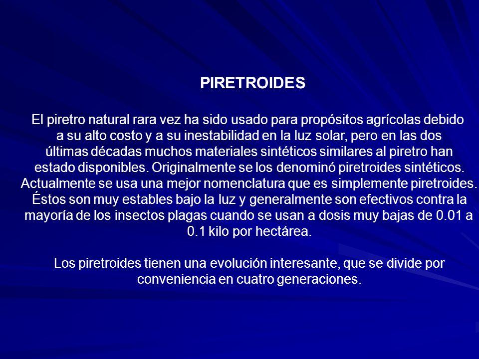 PIRETROIDES El piretro natural rara vez ha sido usado para propósitos agrícolas debido a su alto costo y a su inestabilidad en la luz solar, pero en l