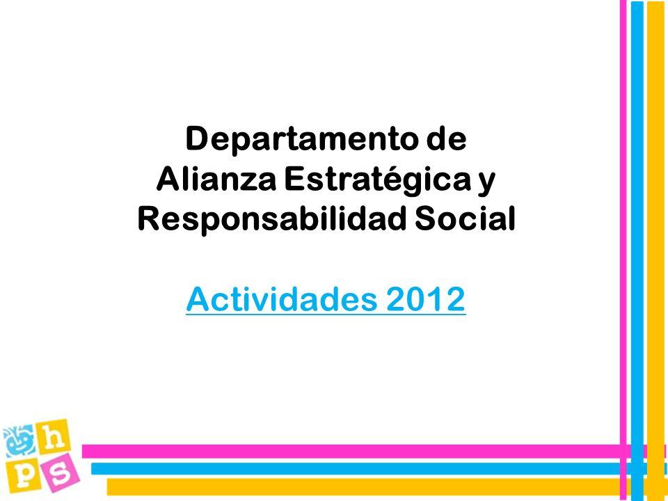 Departamento de Alianza Estratégica y Responsabilidad Social Actividades 2012