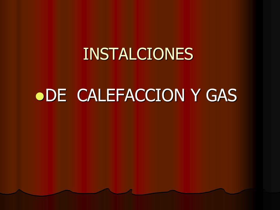 INSTALCIONES DE CALEFACCION Y GAS DE CALEFACCION Y GAS