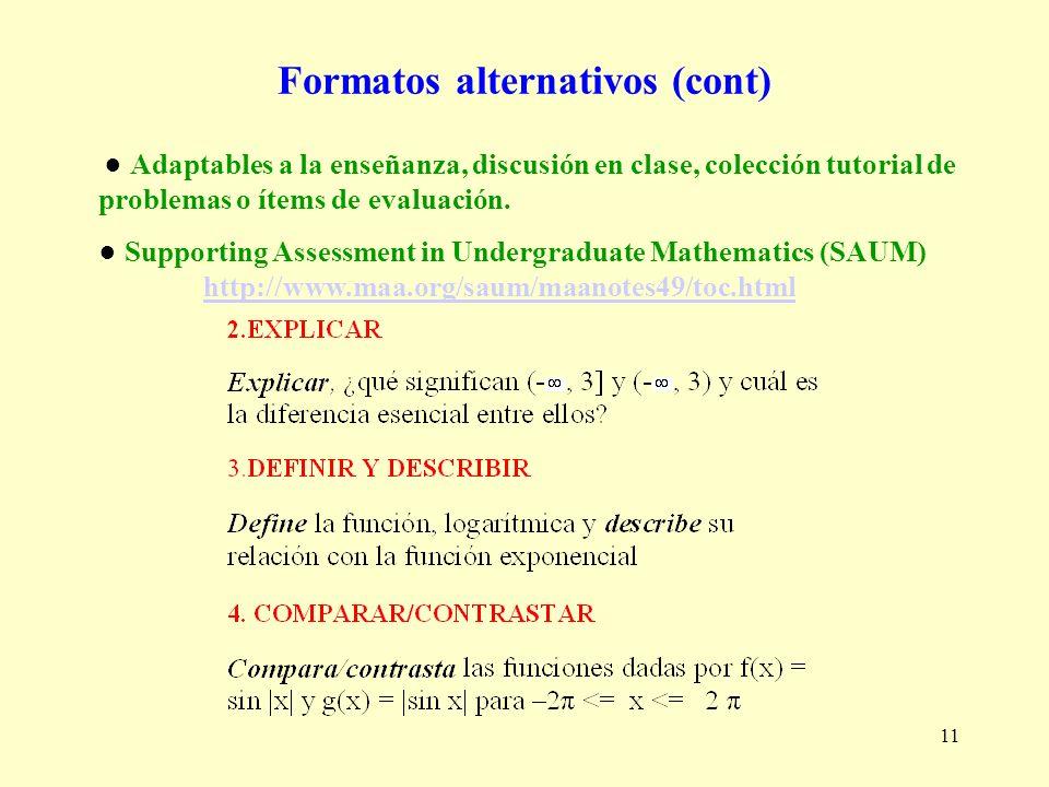 11 Formatos alternativos (cont) Adaptables a la enseñanza, discusión en clase, colección tutorial de problemas o ítems de evaluación. Supporting Asses
