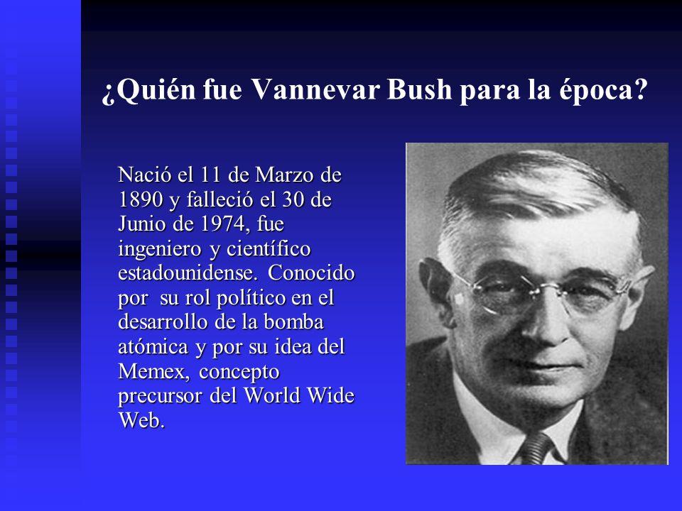 ¿Quién fue Vannevar Bush para la época.
