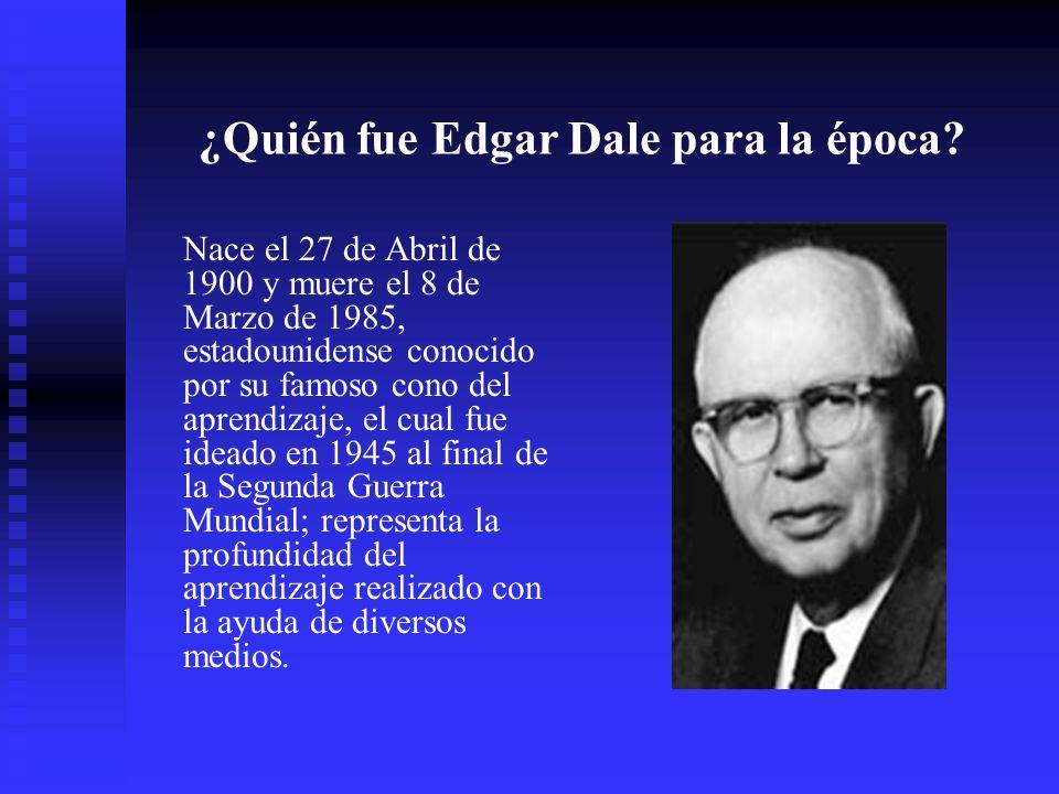 ¿Quién fue Edgar Dale para la época.