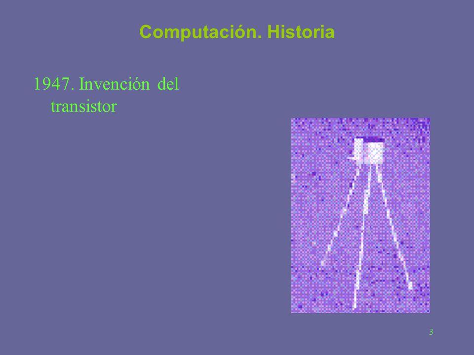3 Computación. Historia 1947. Invención del transistor