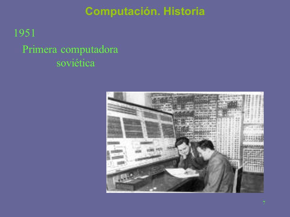 7 Computación. Historia 1951 Primera computadora soviética