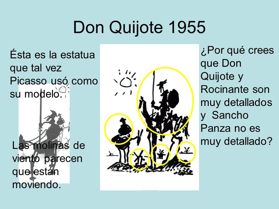 Don Quijote 1955 Ésta es la estatua que tal vez Picasso usó como su modelo. ¿Por qué crees que Don Quijote y Rocinante son muy detallados y Sancho Pan