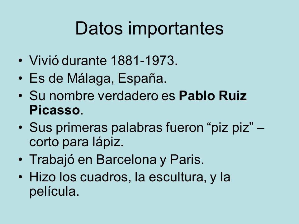 Datos importantes Vivió durante 1881-1973. Es de Málaga, España. Su nombre verdadero es Pablo Ruiz Picasso. Sus primeras palabras fueron piz piz – cor