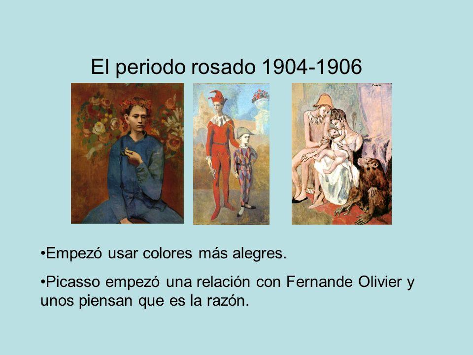 El periodo rosado 1904-1906 Empezó usar colores más alegres. Picasso empezó una relación con Fernande Olivier y unos piensan que es la razón.