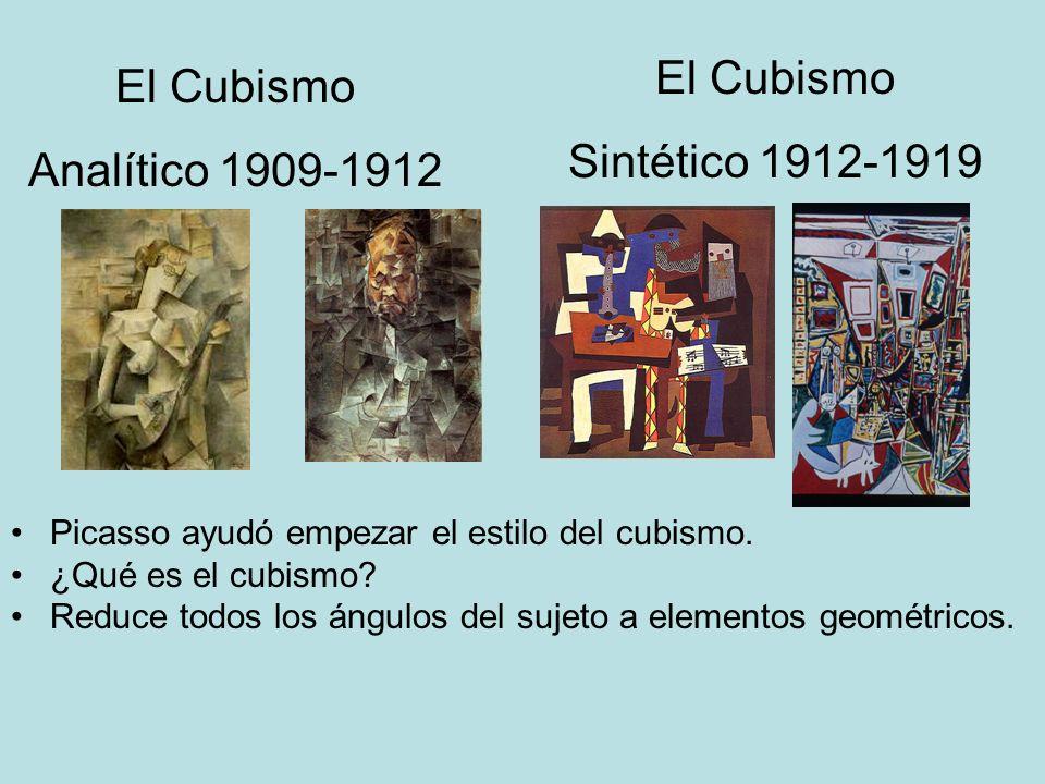 El Cubismo Sintético 1912-1919 Picasso ayudó empezar el estilo del cubismo. ¿Qué es el cubismo? Reduce todos los ángulos del sujeto a elementos geomét