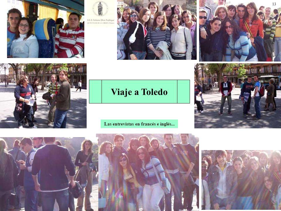 Viaje a Toledo Las entrevistas en francés e inglés... 13
