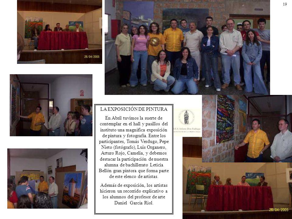 LA EXPOSICIÓN DE PINTURA En Abril tuvimos la suerte de contemplar en el hall y pasillos del instituto una magnífica exposición de pintura y fotografía