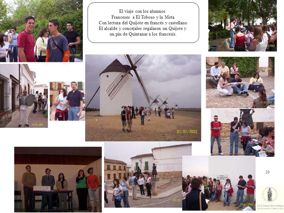 El viaje con los alumnos Franceses a El Toboso y la Mota Con lectura del Quijote en francés y castellano El alcalde y concejales regalaron un Quijote