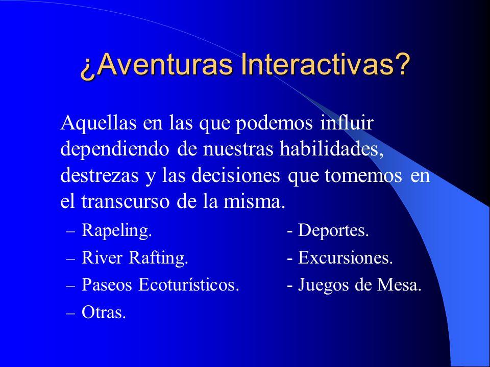 ¿Aventuras Interactivas? Aquellas en las que podemos influir dependiendo de nuestras habilidades, destrezas y las decisiones que tomemos en el transcu