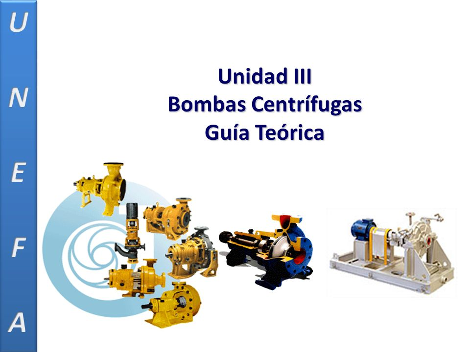 Unidad III Bombas Centrífugas Guía Teórica