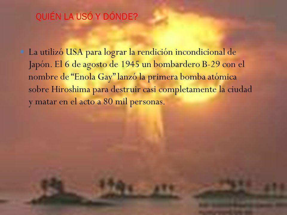CONSECUENCIAS DE LA BOMBA ATÓMICA Se estima que hacia finales de 1945, las bombas habían matado a 140.000 personas en Hiroshima y 80.000 en Nagasaki, aunque sólo la mitad había fallecido los días de los bombardeos.