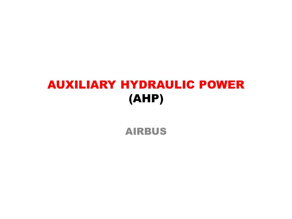 AUXILIARY HYDRAULIC POWER (AHP) AIRBUS