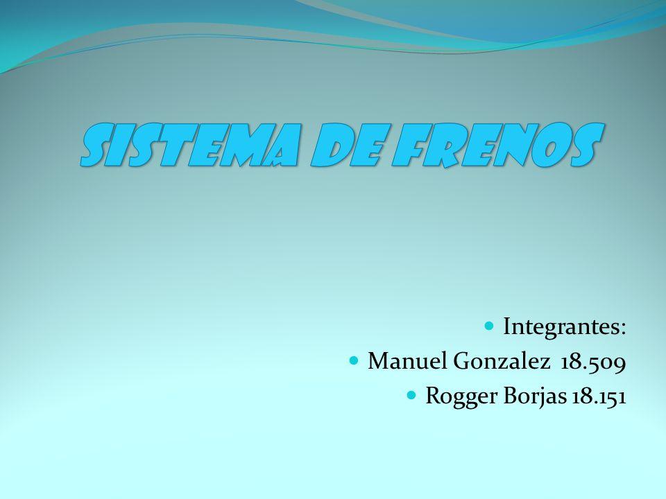 Integrantes: Manuel Gonzalez 18.509 Rogger Borjas 18.151
