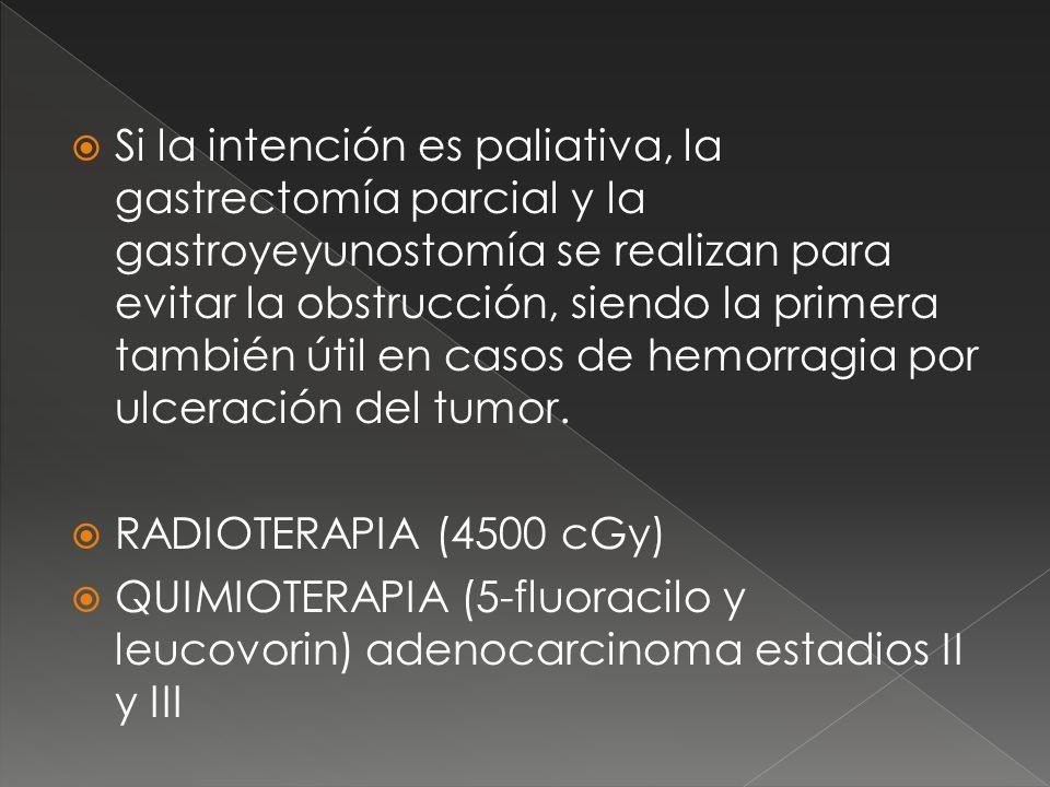 Si la intención es paliativa, la gastrectomía parcial y la gastroyeyunostomía se realizan para evitar la obstrucción, siendo la primera también útil e