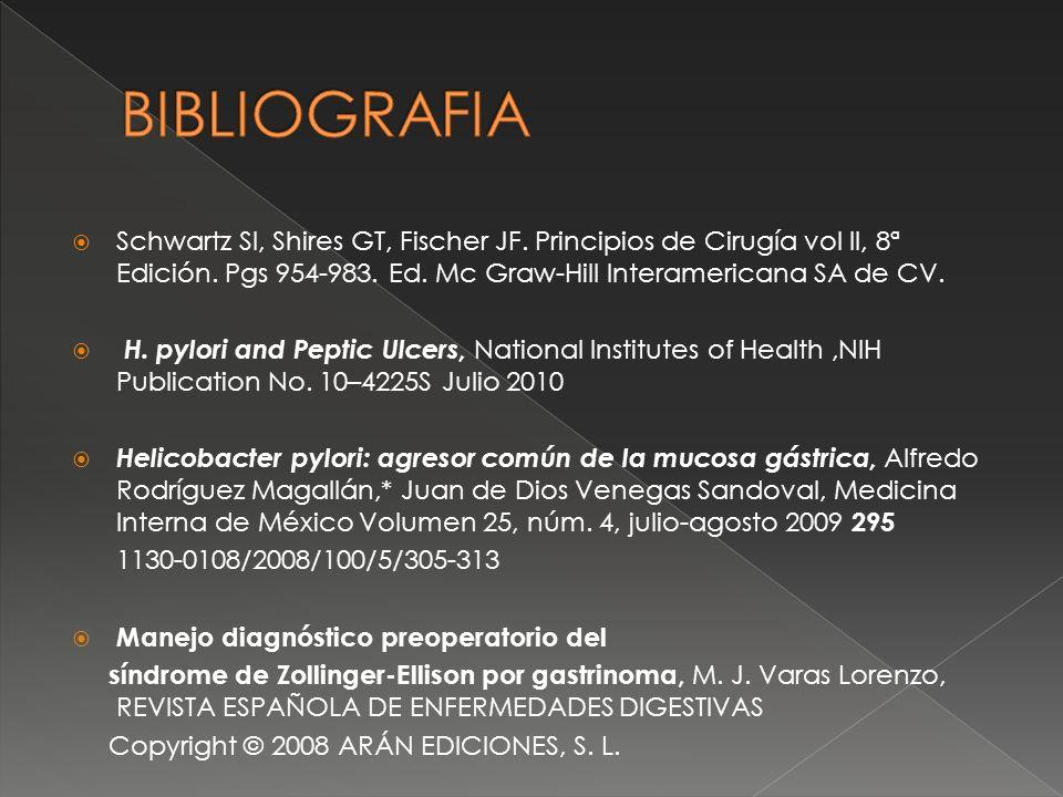 Schwartz SI, Shires GT, Fischer JF. Principios de Cirugía vol II, 8ª Edición. Pgs 954-983. Ed. Mc Graw-Hill Interamericana SA de CV. H. pylori and Pep