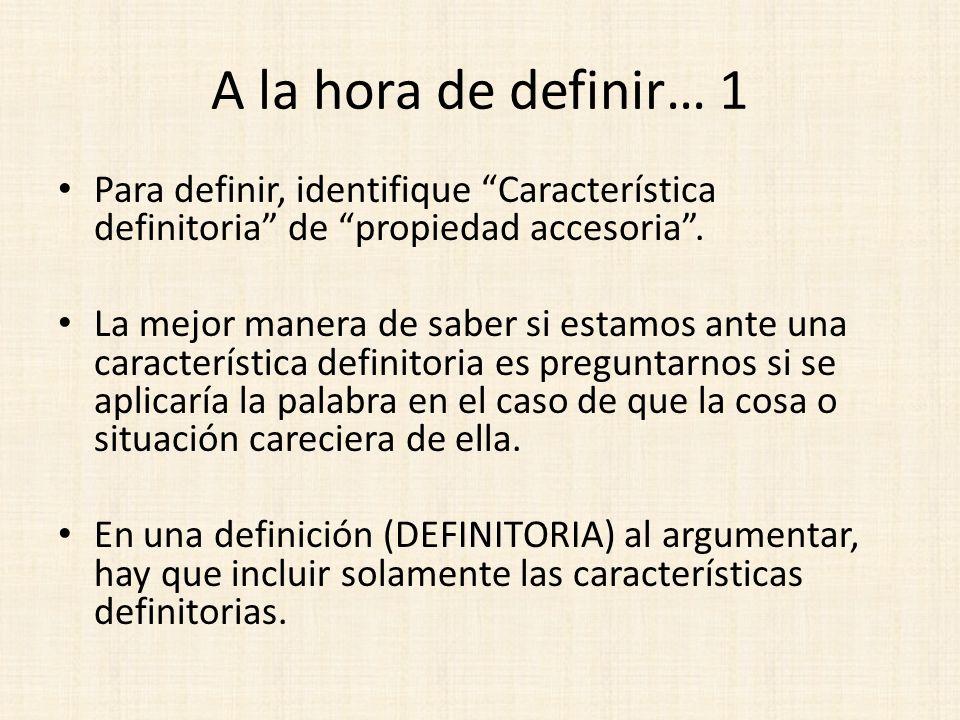 A la hora de definir… 1 Para definir, identifique Característica definitoria de propiedad accesoria. La mejor manera de saber si estamos ante una cara