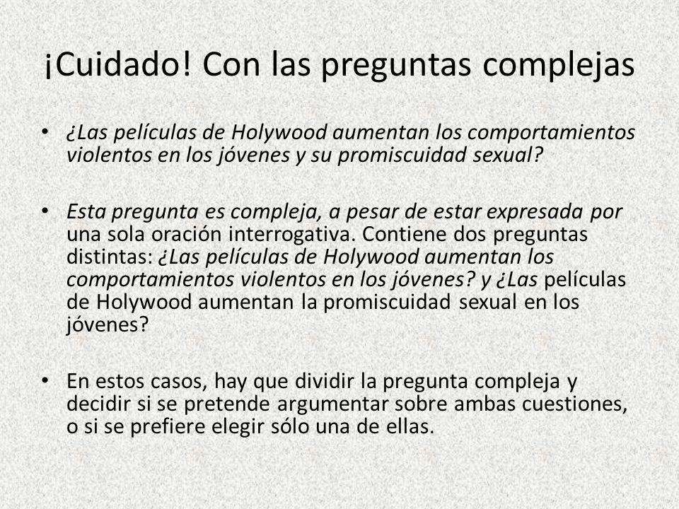 ¡Cuidado! Con las preguntas complejas ¿Las películas de Holywood aumentan los comportamientos violentos en los jóvenes y su promiscuidad sexual? Esta