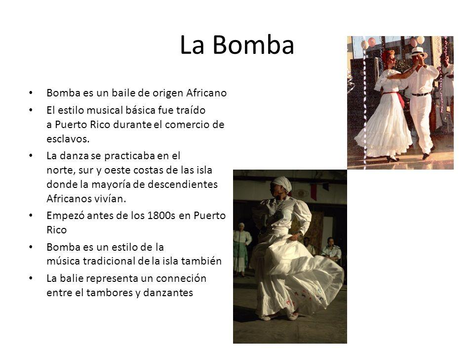 La Bomba Bomba es un baile de origen Africano El estilo musical básica fue traído a Puerto Rico durante el comercio de esclavos. La danza se practicab
