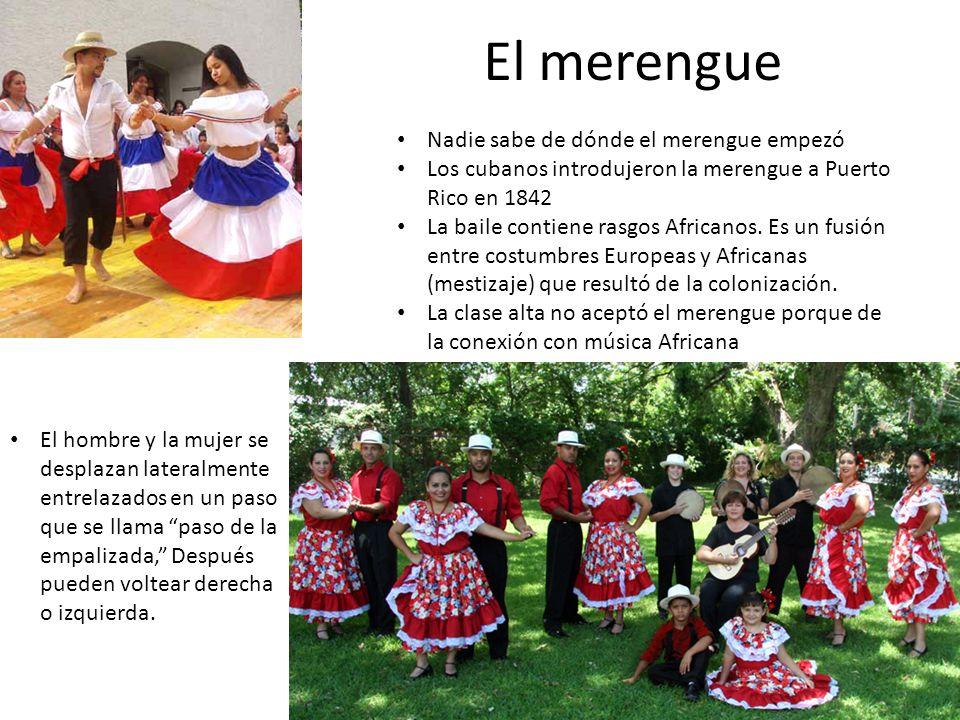 El merengue Nadie sabe de dónde el merengue empezó Los cubanos introdujeron la merengue a Puerto Rico en 1842 La baile contiene rasgos Africanos. Es u