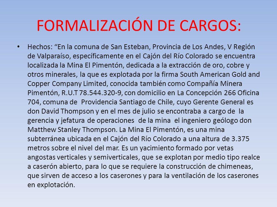 FORMALIZACIÓN DE CARGOS: Hechos: En la comuna de San Esteban, Provincia de Los Andes, V Región de Valparaíso, específicamente en el Cajón del Río Colo