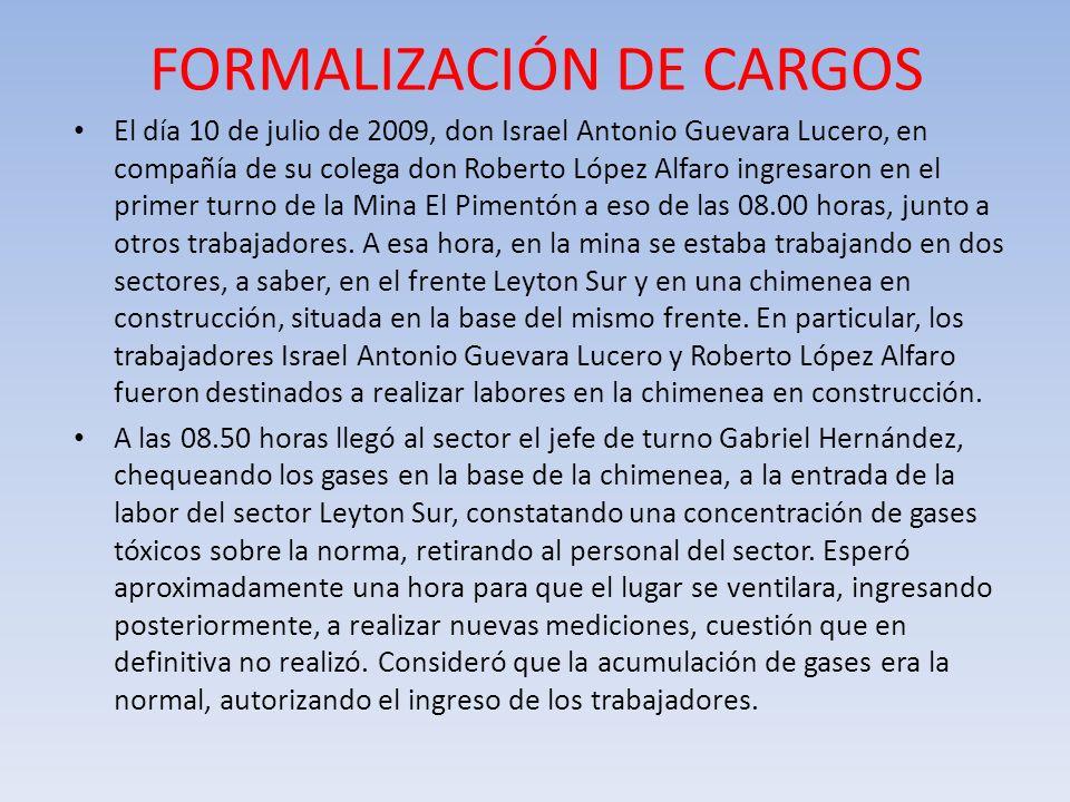 FORMALIZACIÓN DE CARGOS El día 10 de julio de 2009, don Israel Antonio Guevara Lucero, en compañía de su colega don Roberto López Alfaro ingresaron en