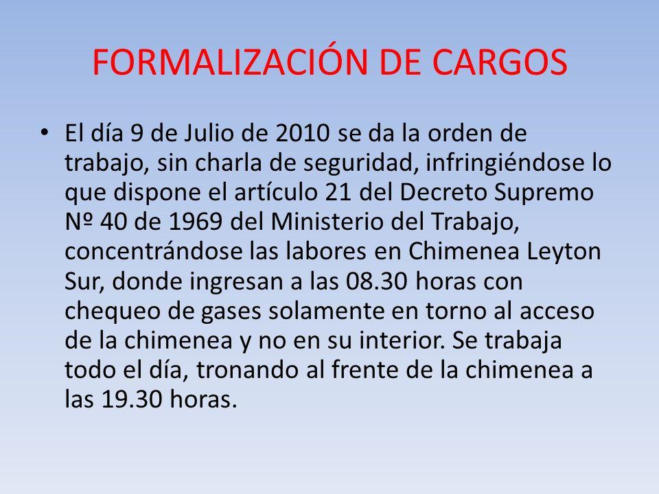 FORMALIZACIÓN DE CARGOS El día 9 de Julio de 2010 se da la orden de trabajo, sin charla de seguridad, infringiéndose lo que dispone el artículo 21 del