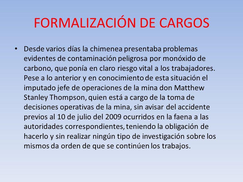 FORMALIZACIÓN DE CARGOS Desde varios días la chimenea presentaba problemas evidentes de contaminación peligrosa por monóxido de carbono, que ponía en