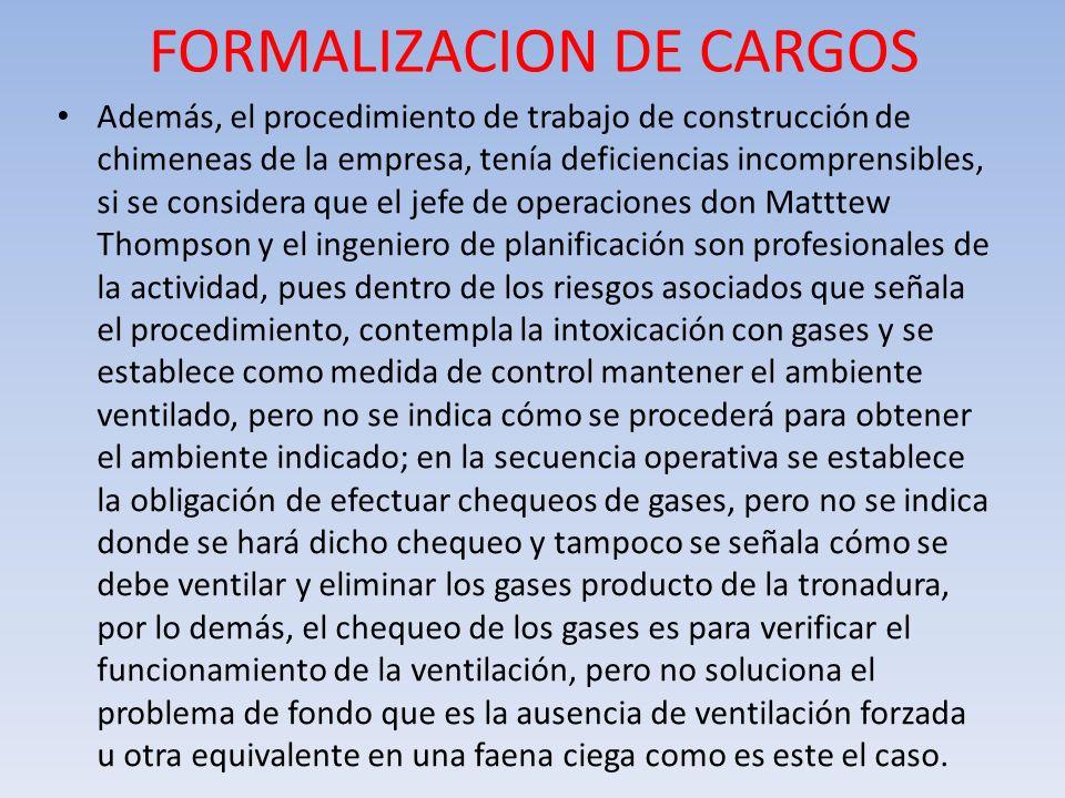 FORMALIZACION DE CARGOS Además, el procedimiento de trabajo de construcción de chimeneas de la empresa, tenía deficiencias incomprensibles, si se cons