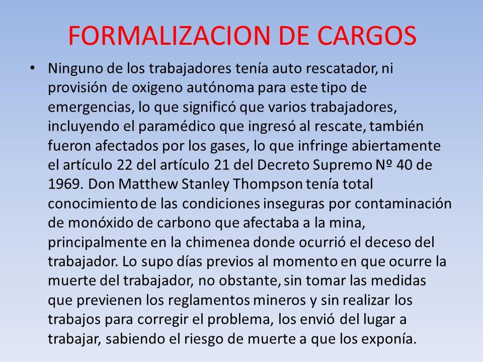 FORMALIZACION DE CARGOS Ninguno de los trabajadores tenía auto rescatador, ni provisión de oxigeno autónoma para este tipo de emergencias, lo que sign