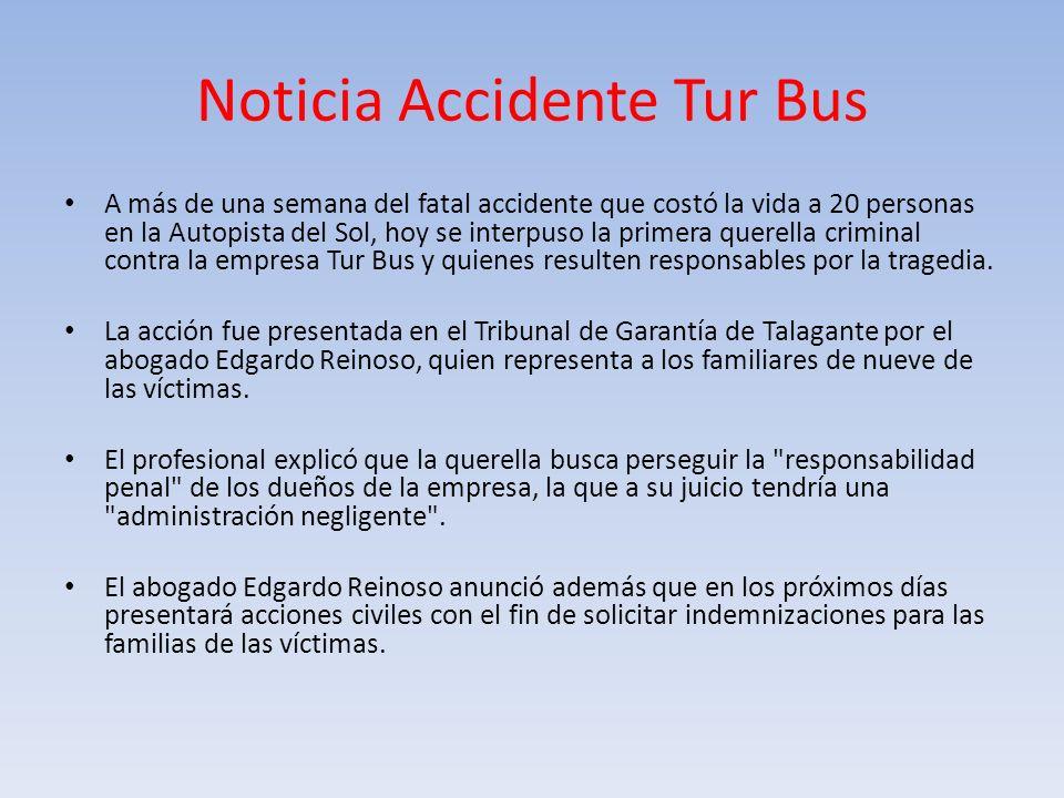 Noticia Accidente Tur Bus A más de una semana del fatal accidente que costó la vida a 20 personas en la Autopista del Sol, hoy se interpuso la primera