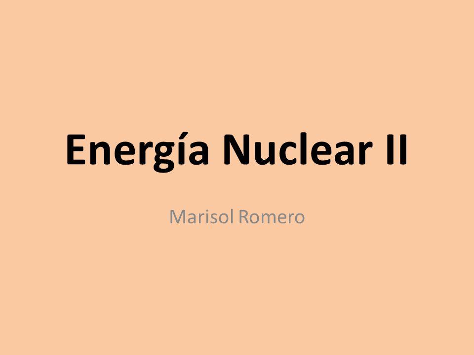 Energía Nuclear II Marisol Romero