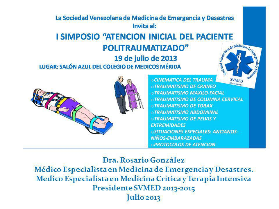 Dra.Rosario González Médico Especialista en Medicina de Emergencia y Desastres.