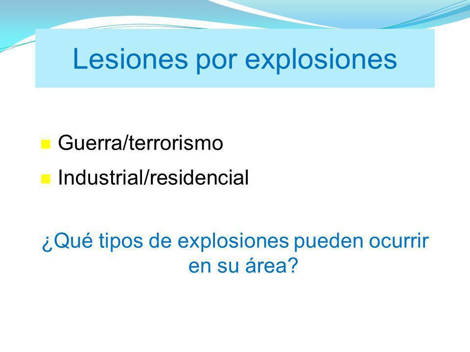 Guerra/terrorismo Industrial/residencial ¿Qué tipos de explosiones pueden ocurrir en su área.