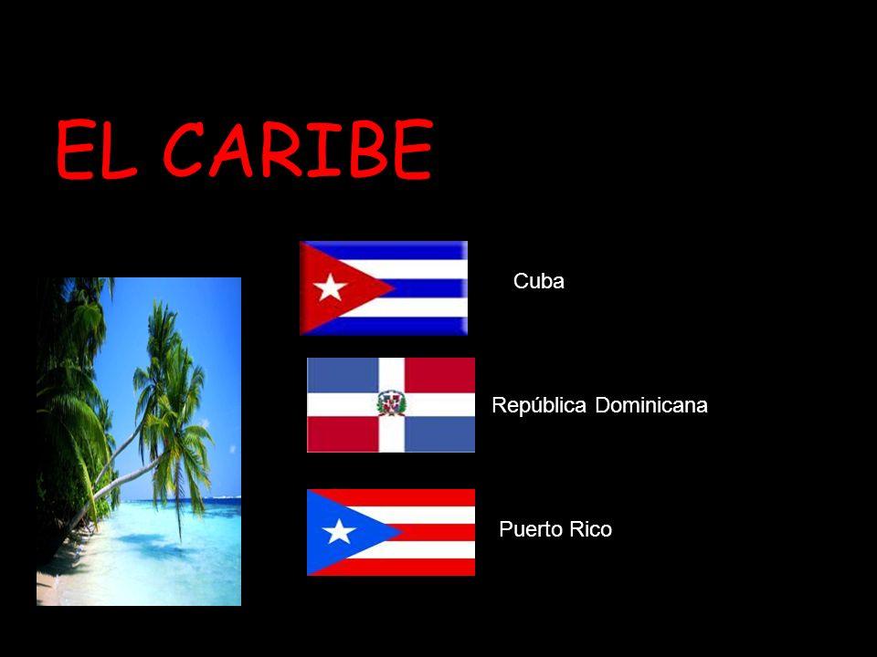 Puerto Rico, Cuba y República Dominicana El CaribeEl Caribe