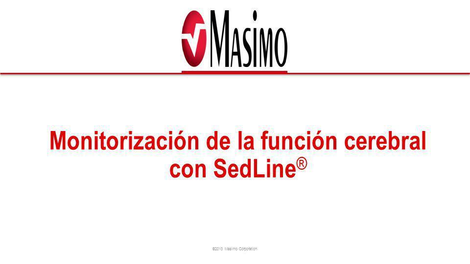©2013 Masimo Corporation Monitorización de la función cerebral con SedLine ®