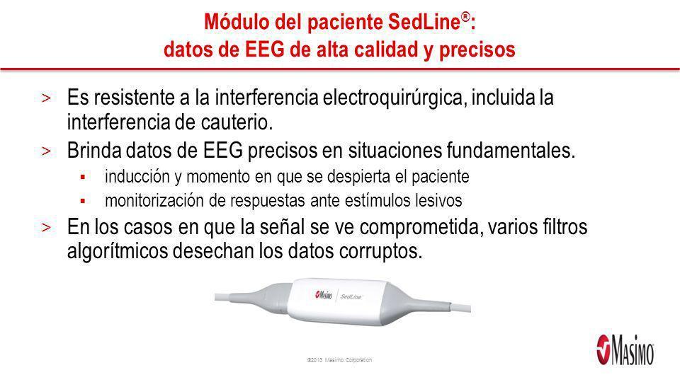 ©2013 Masimo Corporation Módulo del paciente SedLine ® : datos de EEG de alta calidad y precisos > Es resistente a la interferencia electroquirúrgica, incluida la interferencia de cauterio.