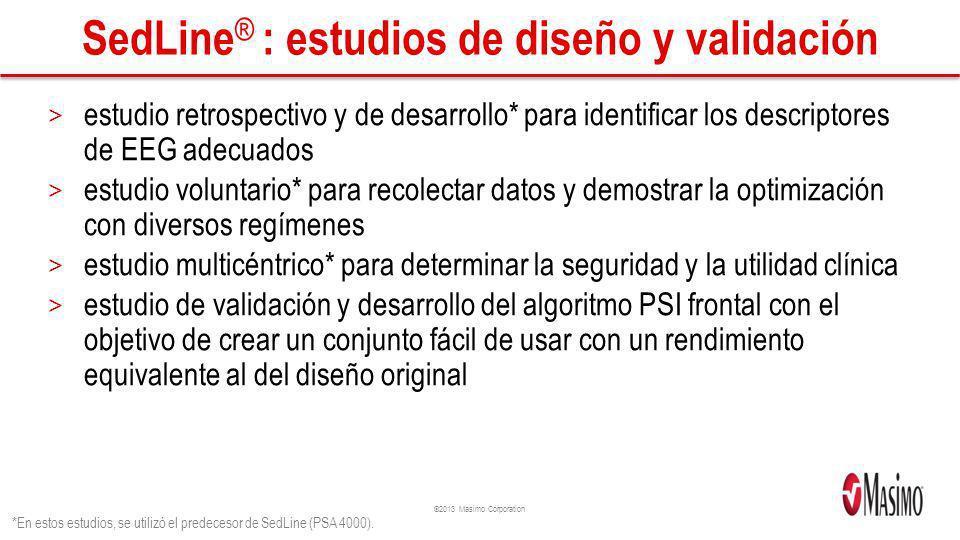 ©2013 Masimo Corporation SedLine ® : estudios de diseño y validación > estudio retrospectivo y de desarrollo* para identificar los descriptores de EEG