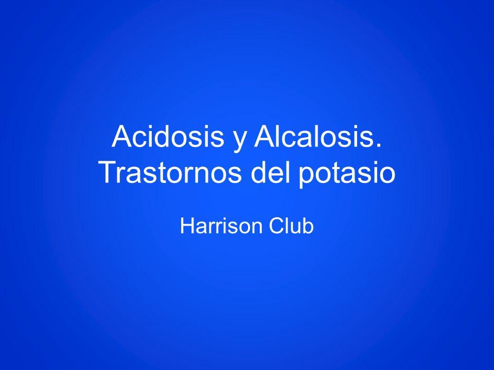 Acidosis y Alcalosis. Trastornos del potasio Harrison Club