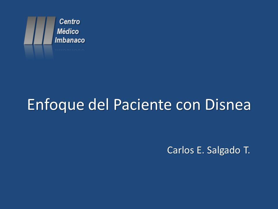 Enfoque del Paciente con Disnea Carlos E. Salgado T.
